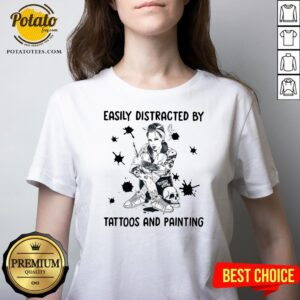 Beautiful Easily Distracted By Tattoos AnBeautiful Easily Distracted By Tattoos And Painting Shirtd Painting V-neck - Design By Potatotees.com
