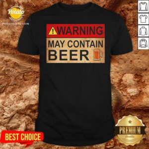 Cute Beer Warning May Contain Beer Funny T-shirt - Design By Potatotees.com