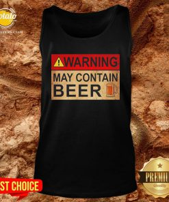 Cute Beer Warning May Contain Beer Funny Tank Top - Design By Potatotees.com