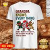 Cute Santa And Friend Dabbing Grandpa Knows Every Thing If He Doesn't Know Shirt - Design By Potatotees.com
