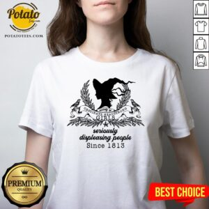 Cute Society Of Obstinate Headstrong Girls Seriously Displeasing People Since 1813 V-neck - Design By Potatotees.com