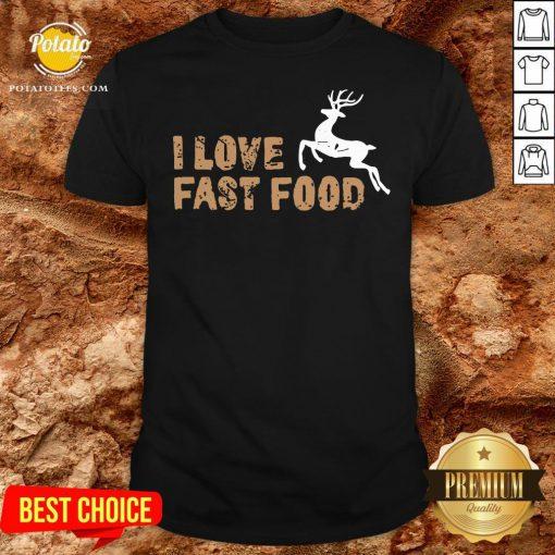 Funny I Love Fast Food Hunting Shirt - Design By Potatotees.com