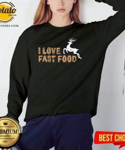 Funny I Love Fast Food Hunting Sweatshirt - Design By Potatotees.com