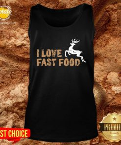 Funny I Love Fast Food Hunting Tank Top - Design By Potatotees.com