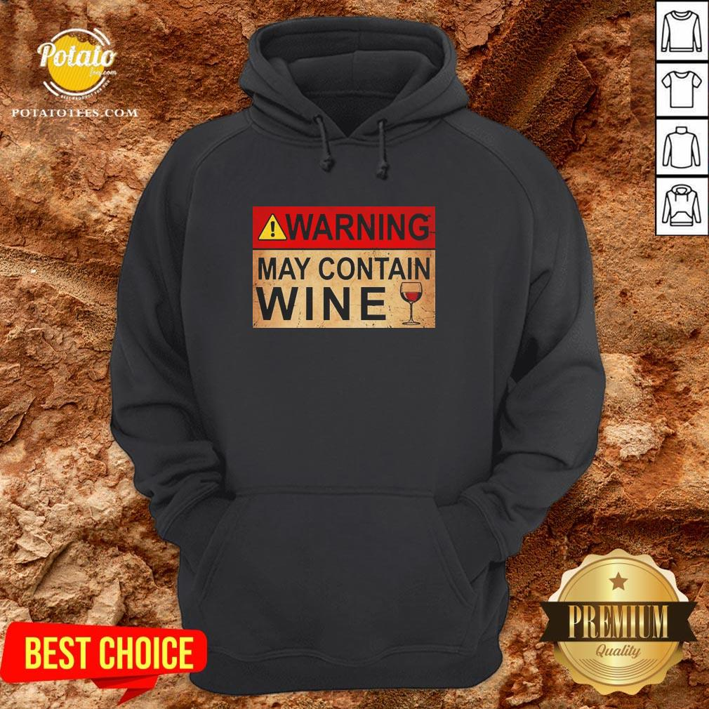Good Warning May Contain Wine Funny Hoodie - Design By Potatotees.com