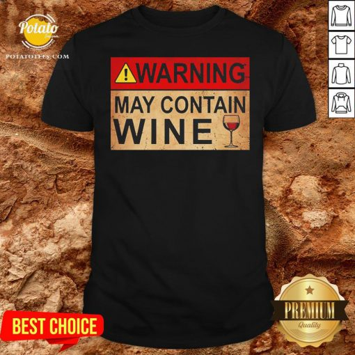 Good Warning May Contain Wine Funny T-shirt - Design By Potatotees.com