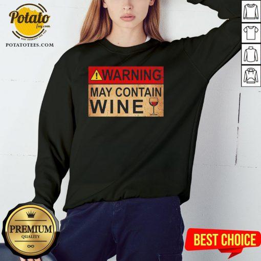 Good Warning May Contain Wine Funny Sweatshirt - Design By Potatotees.com