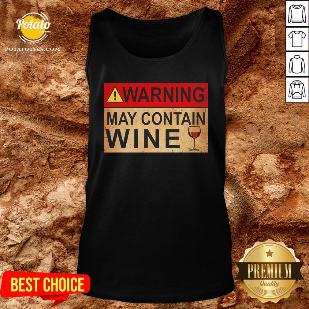 Good Warning May Contain Wine Funny Tank Top - Design By Potatotees.com