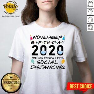 Happy November Birthday 2020 The One Where I Was Social Distancing V-neck - Design By Potatotees.com