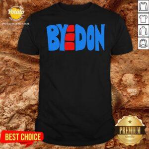 Hot BYEDON 2020 Joe Biden Victory BYE DON Anti Trump 864511320 Shirt - Design By Potatotees.com