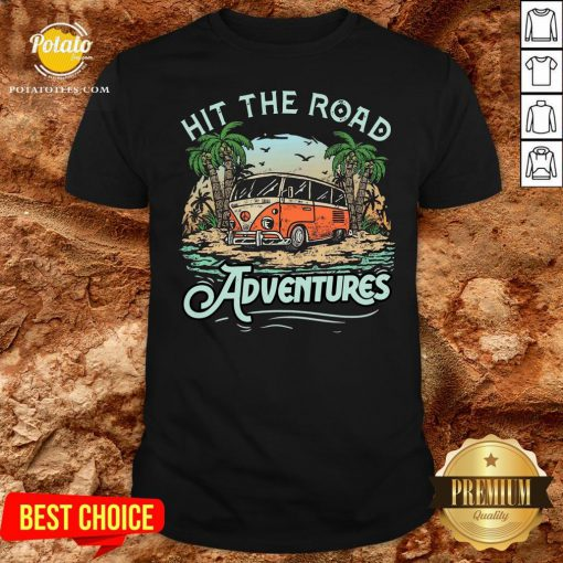Hot Hit The Road Adventures Shirt - Design By Potatotees.com