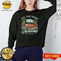 Hot Hit The Road Adventures Sweatshirt - Design By Potatotees.com