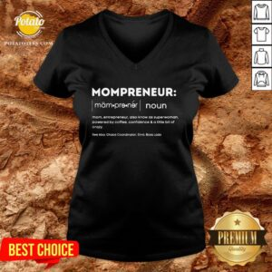 Hot Mompreneur Mom Entrepreneur Also Know As Superwoman Powered By Coffee Confidence And A Little Bit Of Crazy V-neck - Design By Potatotees.com