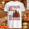 Hot Plaid Jesus Is The Reason For The Season Pine Christmas Shirt - Design By Potatotees.com