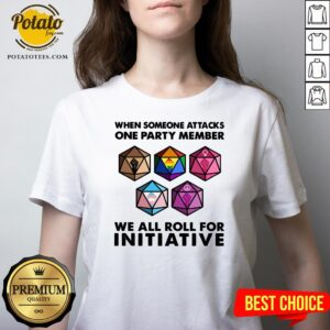 Hot Vote President When Someone Attacks One Party Member We All Rolls For Initiative V-neck - Design By Potatotees.com