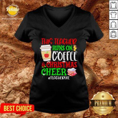 Nice This Teacher Runs On Coffee And Christmas Cheer #teacherlife V-neck - Design By Potatotees.com