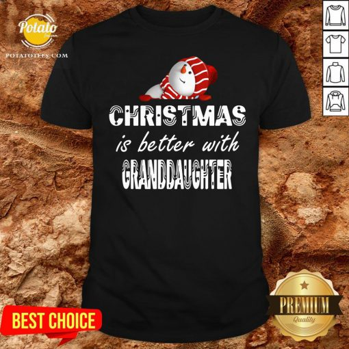 Official Christmas Is Better Granddaughter Shirt - Design By Potatotees.com