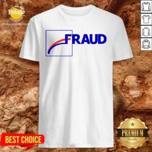 Official Fraud 2020 Shirt - Design By Potatotees.com