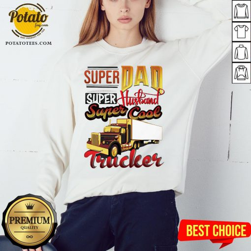 Official Super Dad Super Husband Super Cool Trucker Sweatshirt - Design By Potatotees.com