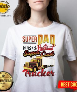 Official Super Dad Super Husband Super Cool Trucker V-neck - Design By Potatotees.com