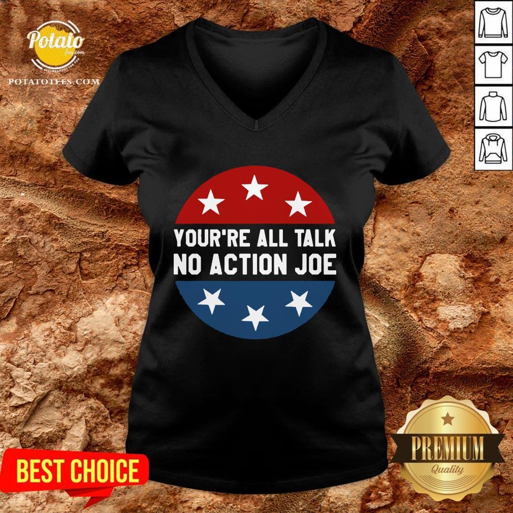 Official You're All Talk No Action Joe Funny V-neck - Design By Potatotees.com