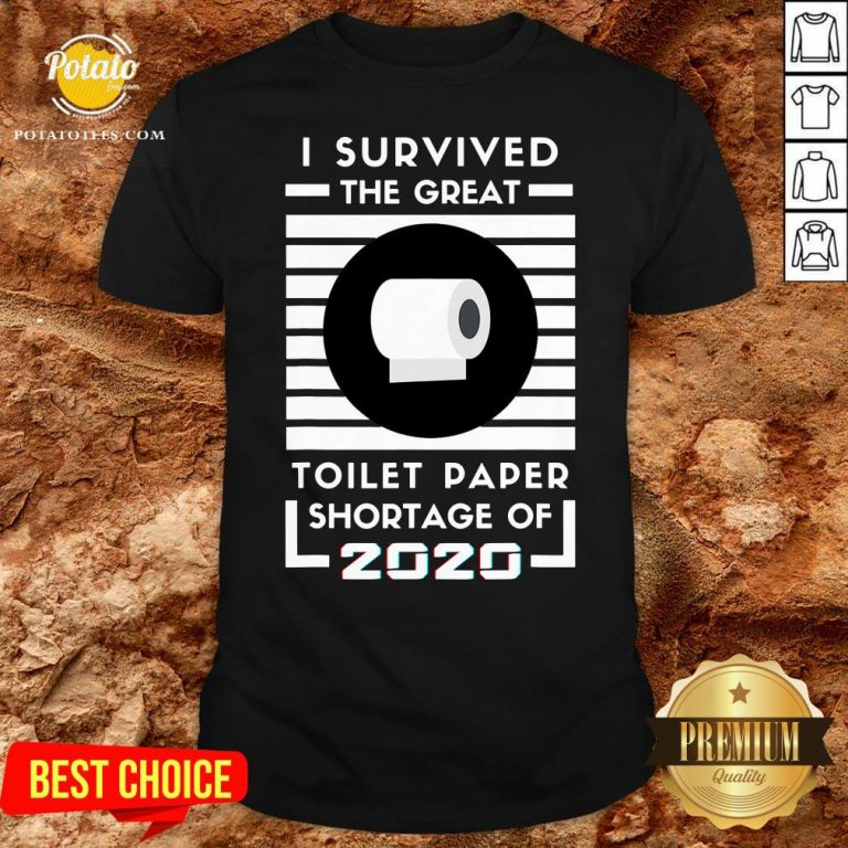 Original I Survived The Great Toilet Paper Shortage Of 2020 Quarantine Shirt - Design By Potatotees.com