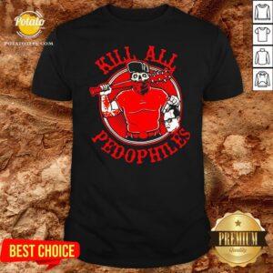 Original Kill All Pedophiles Shirt - Design By Potatotees.com