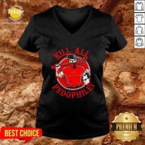 Original Kill All Pedophiles V-neck - Design By Potatotees.com