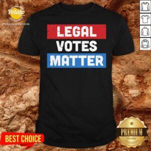 Original Legal Votes Matter Shirt - Design By Potatotees.com