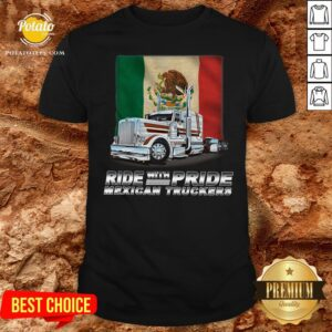 Original Ride With Pride Mexican Truckers Shirt - Design By Potatotees.com