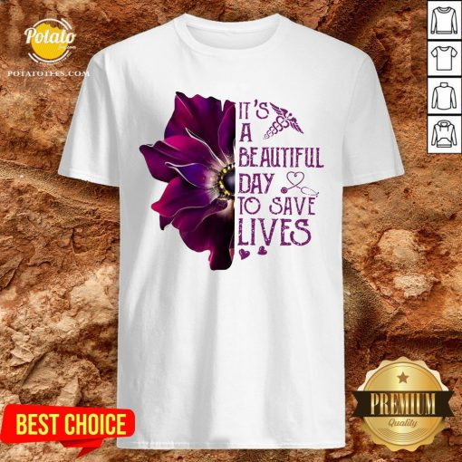 Premium It's A Beautiful Day To Save Lives Shirt - Design By Potatotees.com