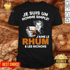 Premium Je Suis Un Homme Simple J'aime Le Rhum & Les Nichons Shirt - Design By Potatotees.com