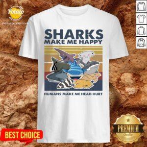 Pretty Sharks Make Me Happy Humans Make Me Head Hurt Vintage Shirt - Design By Potatotees.com