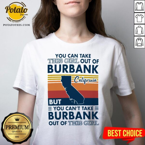 Top You Can Take This Girl Out Of Burbank But You Can't Take Burbank Out Of This Girl Vintage V-neck - Design By Potatotees.com