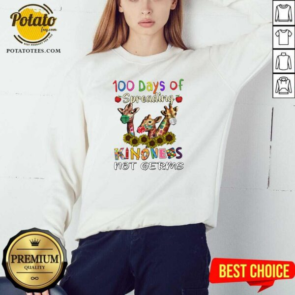 100th Day Of Of Spreading Kindness Not Germs Sweatshirt - Design by Potatotees.com