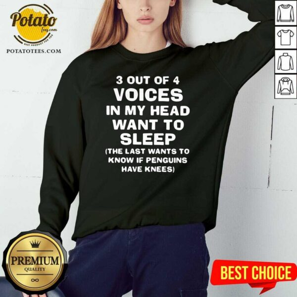 3 Out Of 4 Voices In My Head Want To Sleep Sweatshirt- Design by Potatotees.com