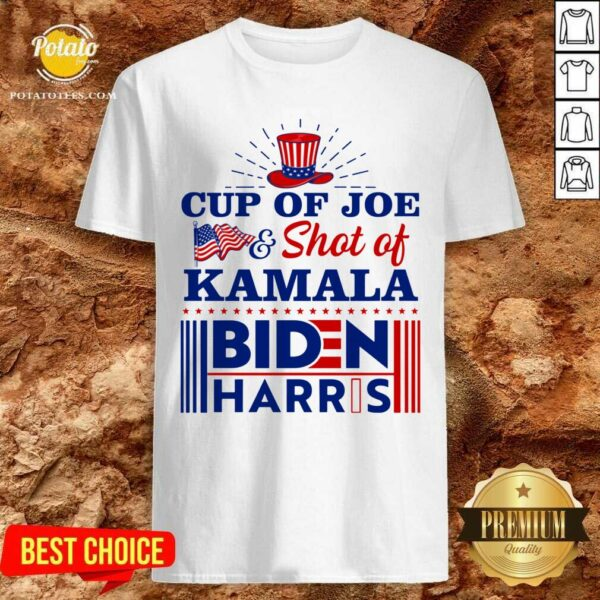 American Flag Cup Of Joe And Shot Of Kamala Biden Harris Shirt - Design by Potatotees.com