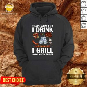 Busch Light That's What I Do I Drink I Grill And I Know Things Hoodie - Design by Potatotees.com