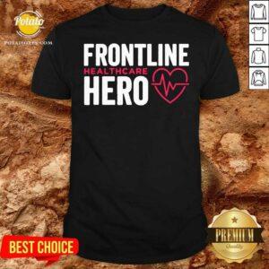 Frontline Hero Healthcare Worker Shirt - Design by Potatotees.com