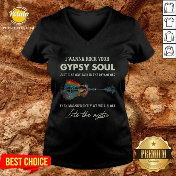 I Wanna Rock Your Gypsy Soul Then Magnificently We Will Float Into The Music Guitar Water V-neck - Design by Potatotees.com