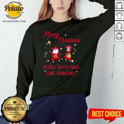 Awesome Merry Christmas Peace Love And Line Dancing Sweatshirt - Design by potatotees.com