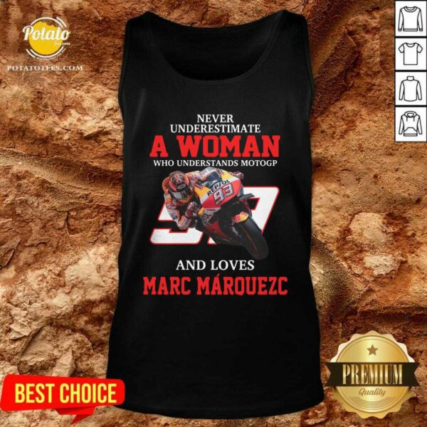 Never Underestimate A Woman Who Understand Motogp And Love Marc Marquez Tank-Top- Design by Potatotees.com