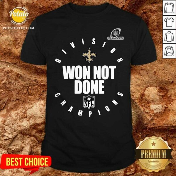 NFL Playoffs New Orleans Saints Division Champions Won Not Done Shirt - Design By Potatotees.com