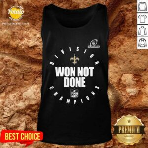 NFL Playoffs New Orleans Saints Division Champions Won Not Done Tank-Top - Design By Potatotees.com