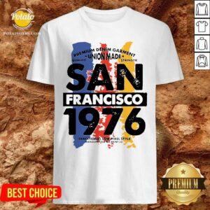 Union Made San Francisco 1976 Shirt - Design by Potatotees.com