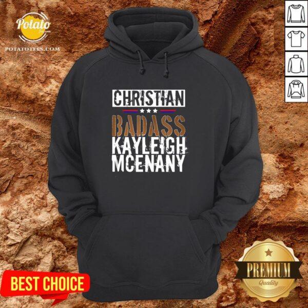 Best Christian Badass Kayleigh Mcenany Hoodie - Design By Potatotees.com