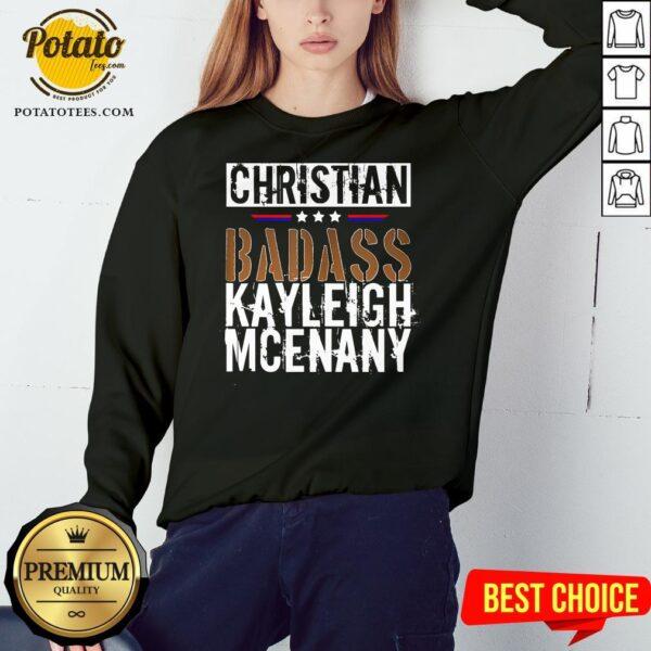 Best Christian Badass Kayleigh Mcenany Sweatshirt- Design By Potatotees.com