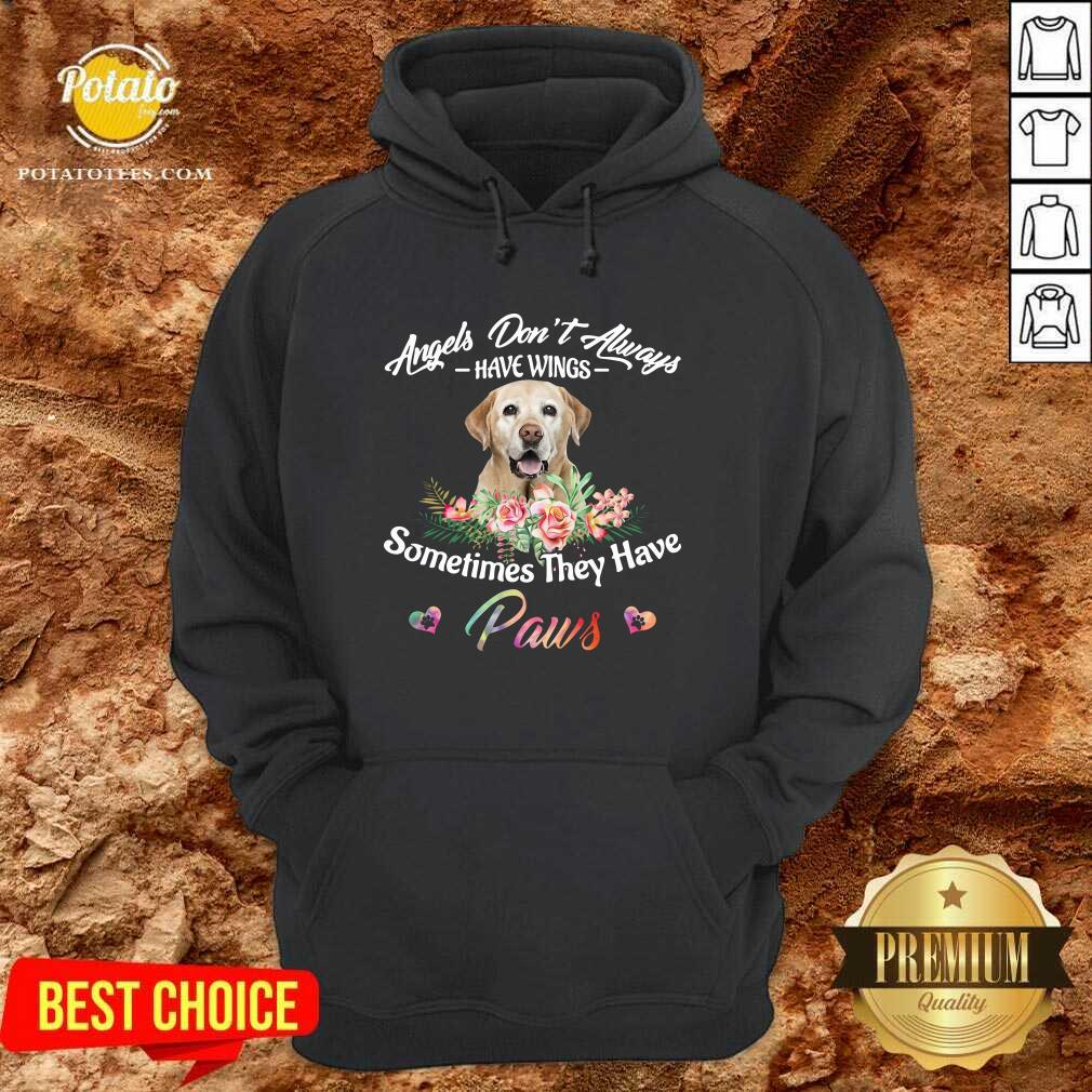 Angels Don't Always Have Wings Labrador Retriever Sometimes They Have Paws Hoodie - Design by Potatotees.com