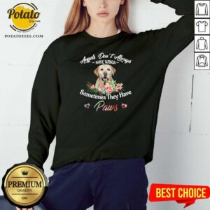 Angels Don't Always Have Wings Labrador Retriever Sometimes They Have Paws Sweatshirt- Design by Waretees.com