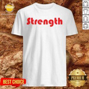 Strength Shirt - Design by Potatotees.com